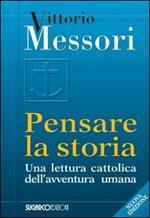 Pensare la storia. Una lettura cattolica dell'avventura umana