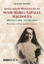 Rivelazioni profetiche di suor Maria Natalia Magdolna. Mistica del XX secolo
