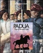 Padua. City of art and light. Ediz. illustrata