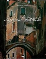 Informal Venice. Ediz. italiana e inglese