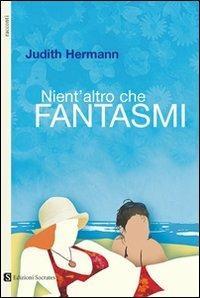 Nient'altro che fantasmi - Judith Hermann - copertina
