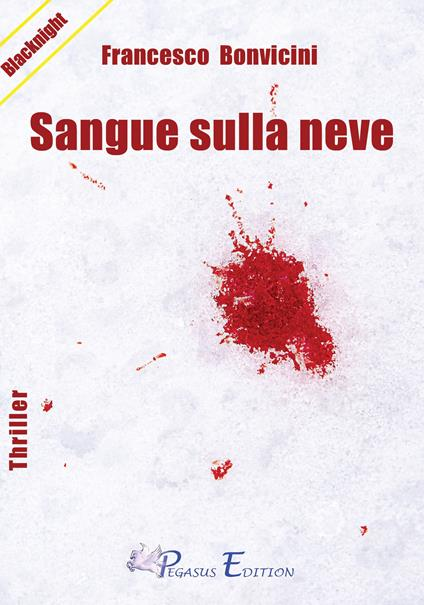 Sangue sulla neve - Francesco Bonvicini - copertina