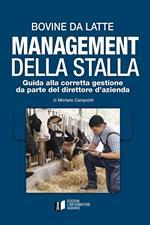 Bovine da latte. Management della stalla. Guida alla corretta gestione da parte del direttore d'azienda