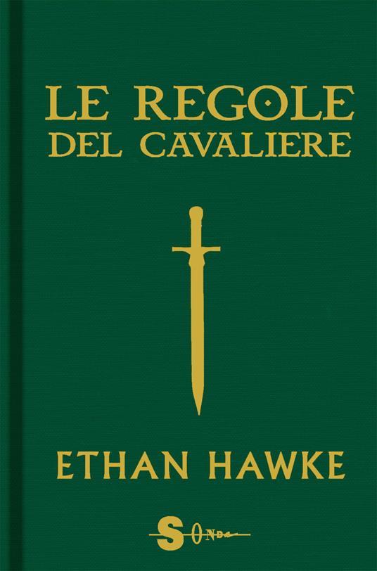 Le regole del cavaliere. L'ultima lettera di sir Thomas Lemuel Hawke - Ethan Hawke - copertina