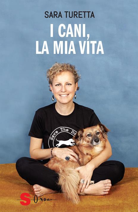 I cani, la mia vita - Sara Turetta - 2