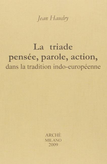 La triade pensée, parole, action, dans la tradition indo-européenne - Jean Haudry - copertina