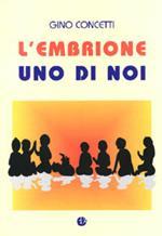 L' embrione uno di noi. Riflessione etico-giuridica