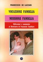 Vocazione famiglia, missione famiglia. Riflessioni e commento al Direttorio di pastorale familiare