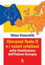 Giovanni Paolo II e i valori cristiani nella costituzione dell'Unione Europea