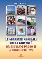 Le giornate mondiali della gioventù. Da Giovanni Paolo II a Benedetto XVI