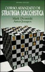 Corso avanzato di strategia scacchistica