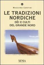 Le tradizioni nordiche. Dèi e culti del grande nord