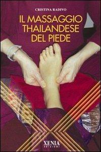 Il massaggio thailandese del piede - Cristina Radivo - copertina