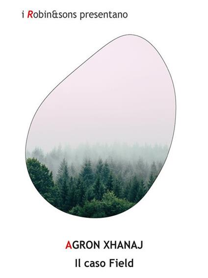 Il caso Field - Agron Xhanaj - ebook