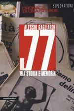 Il 77 tra storia e memoria