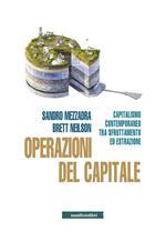 Operazioni del capitale. Capitalismo contemporaneo tra sfruttamento ed estrazione