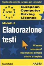 ECDL. Guida alla patente europea del computer. Modulo 3: elaborazione testi