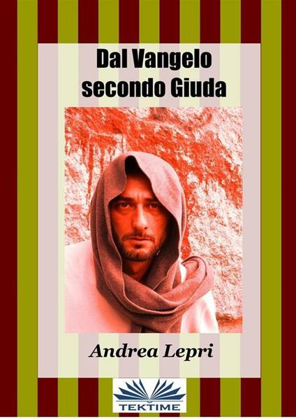 Dal Vangelo secondo Giuda - Andrea Lepri - ebook