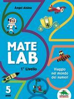Mate Lab 1º livello. Viaggio nel mondo dei numeri