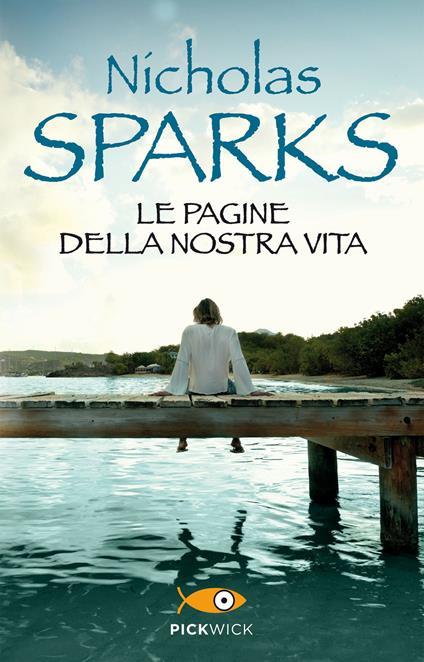 Le pagine della nostra vita - Nicholas Sparks,Lisa Morpurgo - ebook