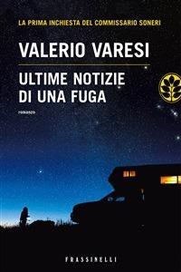 Ultime notizie di una fuga - Valerio Varesi - ebook