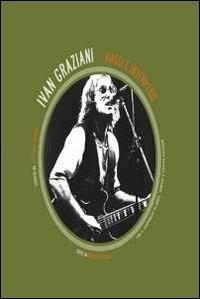 Ivan Graziani. Viaggi e intemperie. Con DVD - Lorenzo Arabia - copertina