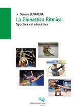La ginnastica ritmica, sportiva ed educativa