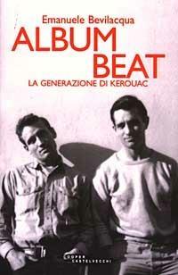 Album Beat. La generazione di Kerouac - Emanuele Bevilacqua - copertina