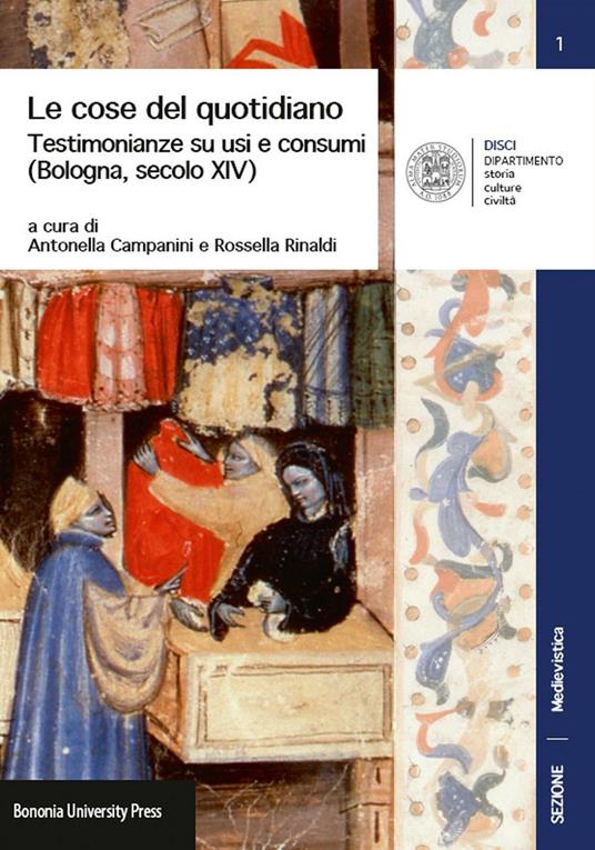 Le cose del quotidiano. Testimonianze su usi e costumi (Bologna, secolo XIV) - Antonella Campanini,Rossella Rinaldi - copertina