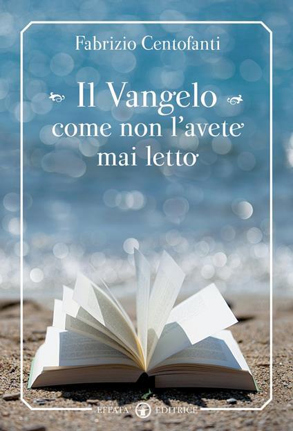 Il Vangelo come non l'avete mai letto - Fabrizio Centofanti - copertina