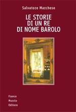 Le storie di un re di nome Barolo