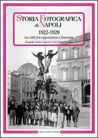 Storia fotografica di Napoli (1922-1929). La città fra opposizione e fascismo - copertina