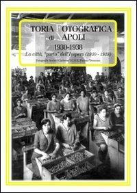 Storia fotografica di Napoli (1930-1938). La città «porto» dell'impero - copertina