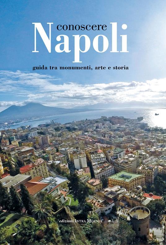 Conoscere Napoli. Guida tra monumenti, arte e storia - copertina