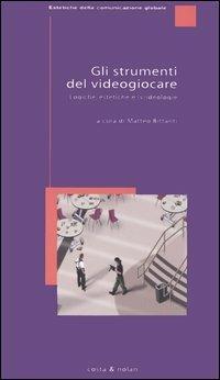 Gli strumenti del videogiocare. Logiche, estetiche e (v)ideologie - 5