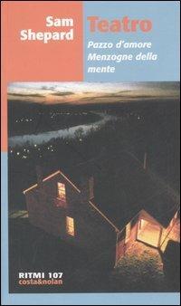Teatro: Pazzo d'amore-Menzogne della mente - Sam Shepard - copertina