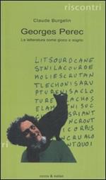 Georges Perec. La letteratura come gioco e sogno