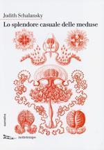 Lo splendore casuale delle meduse
