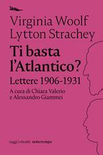 Ti basta l'Atlantico? Lettere 1906-1931