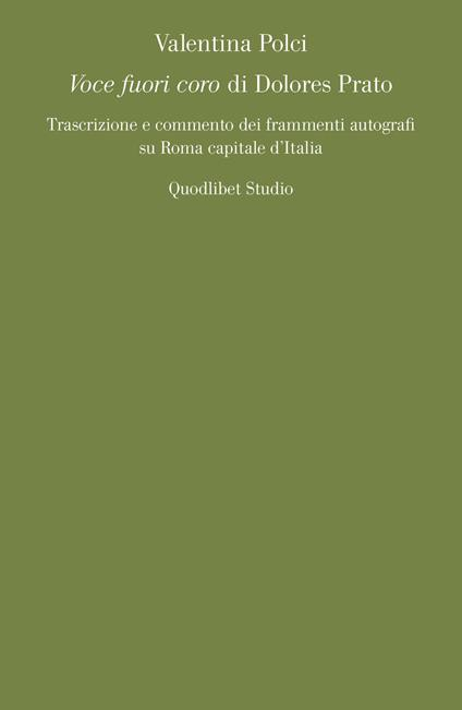 «Voce fuori coro» di Dolores Prato. Trascrizione e commento dei frammenti autografi su Roma capitale d'Italia - Polci Valentina - ebook
