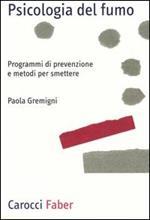 Psicologia del fumo. Programmi di prevenzione e metodi per smettere