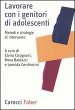 Lavorare con i genitori di adolescenti. Metodi e strategie di intervento