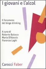 I giovani e l'alcol. Il fenomeno del binge drinking