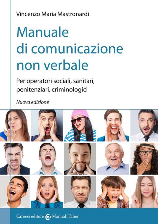 Manuale di comunicazione non verbale. Per operatori sociali, penitenziari, criminologici - Vincenzo Maria Mastronardi - copertina