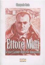 Ettore Muti. La vita e l'azione di un eroe dimenticato