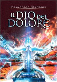Il Dio del dolore - Francesco Brandoli - copertina