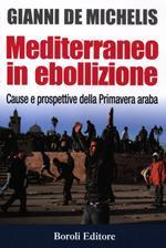 Mediterraneo in ebollizione. Cause e prospettive della Primavera araba