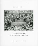 Architettura e incisione nel '500 tra antichità classica e classicismo rinascimentale