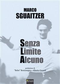 Senza limite alcuno - Marco Sguaitzer - copertina