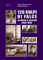 120 colpi di falce. La morte a Ficarolo 1935-1945